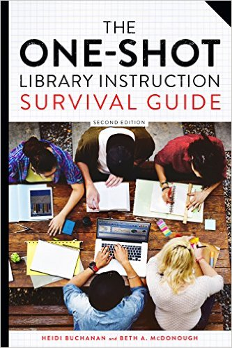 The One-Shot Library Instruction Survival Guide 2/e